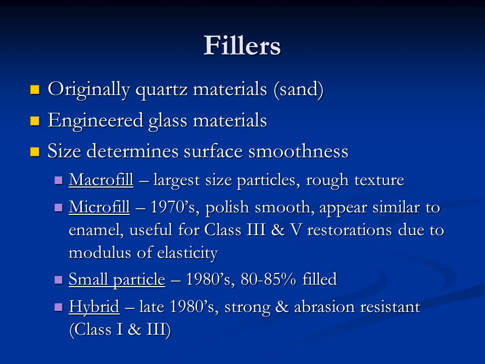 Fillers Originally quartz materials (sand) Engineered glass materials