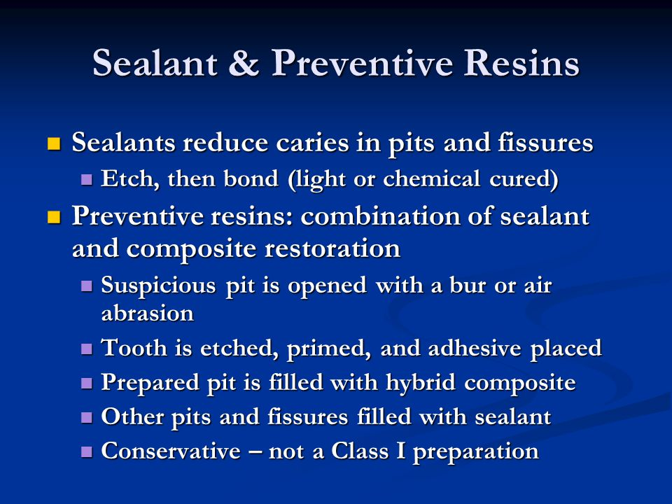 Sealant & Preventive Resins