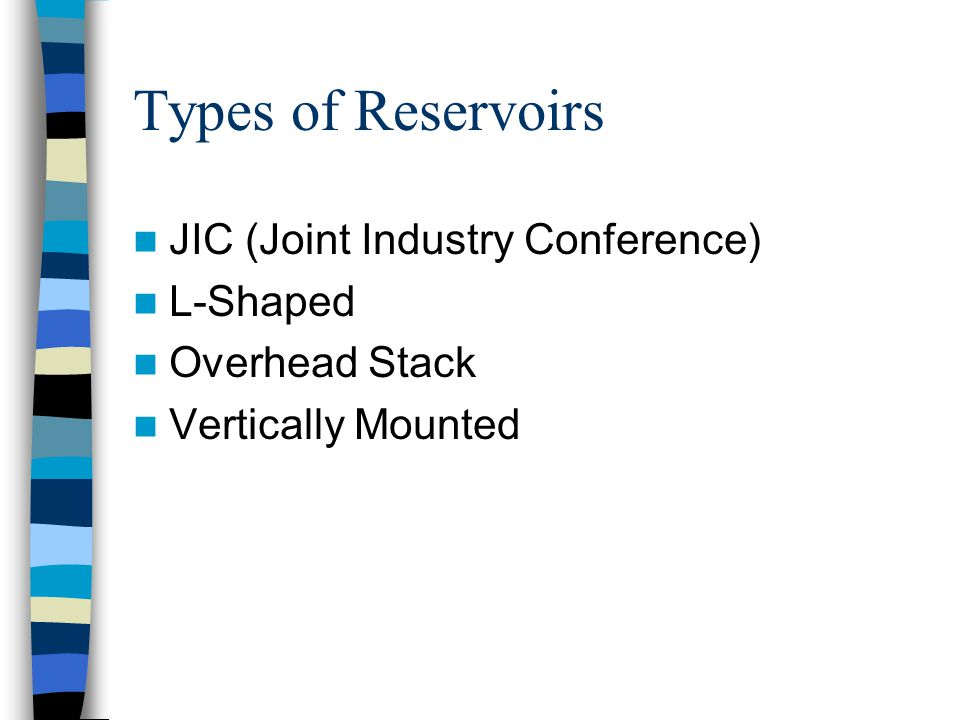 Types of Reservoirs JIC (Joint Industry Conference) L-Shaped