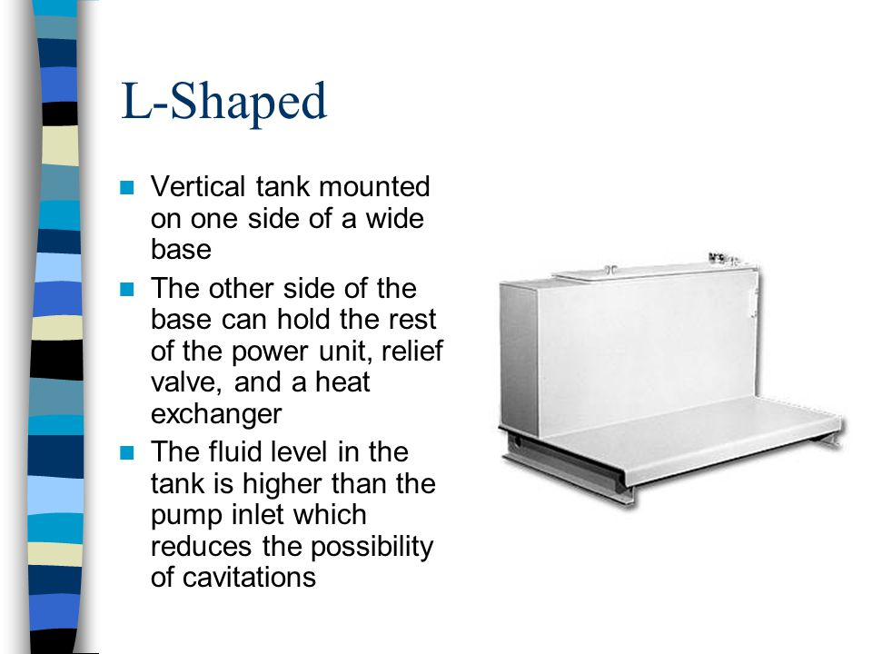 L-Shaped Vertical tank mounted on one side of a wide base