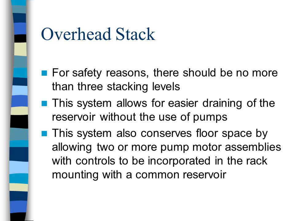 Overhead Stack For safety reasons, there should be no more than three stacking levels.