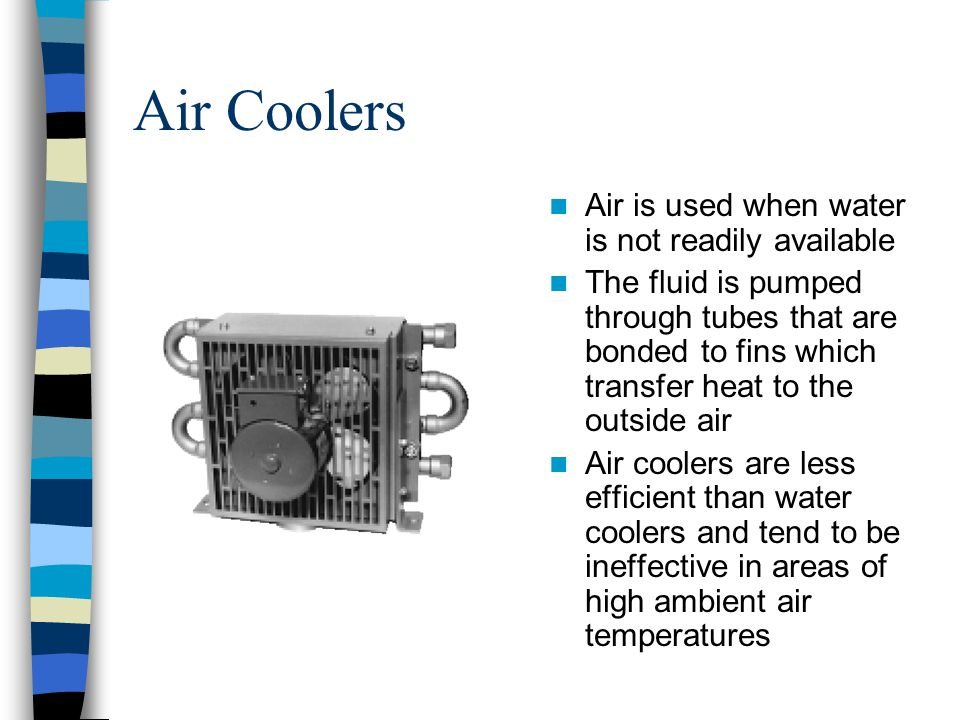 Air Coolers Air is used when water is not readily available