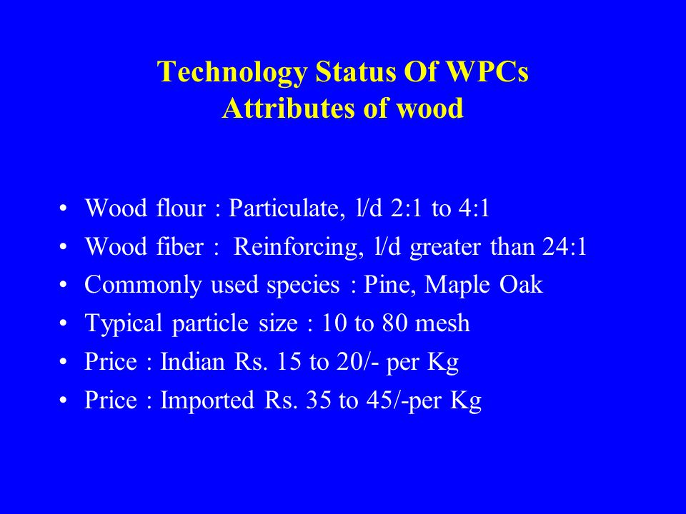 Technology Status Of WPCs Attributes of wood