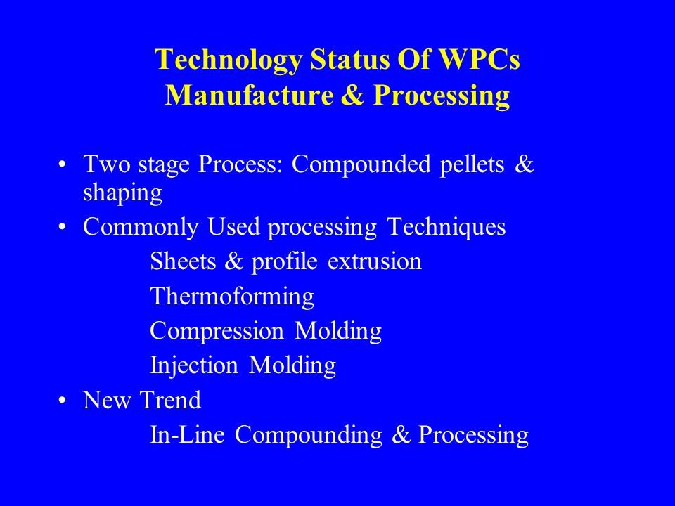 Technology Status Of WPCs Manufacture & Processing
