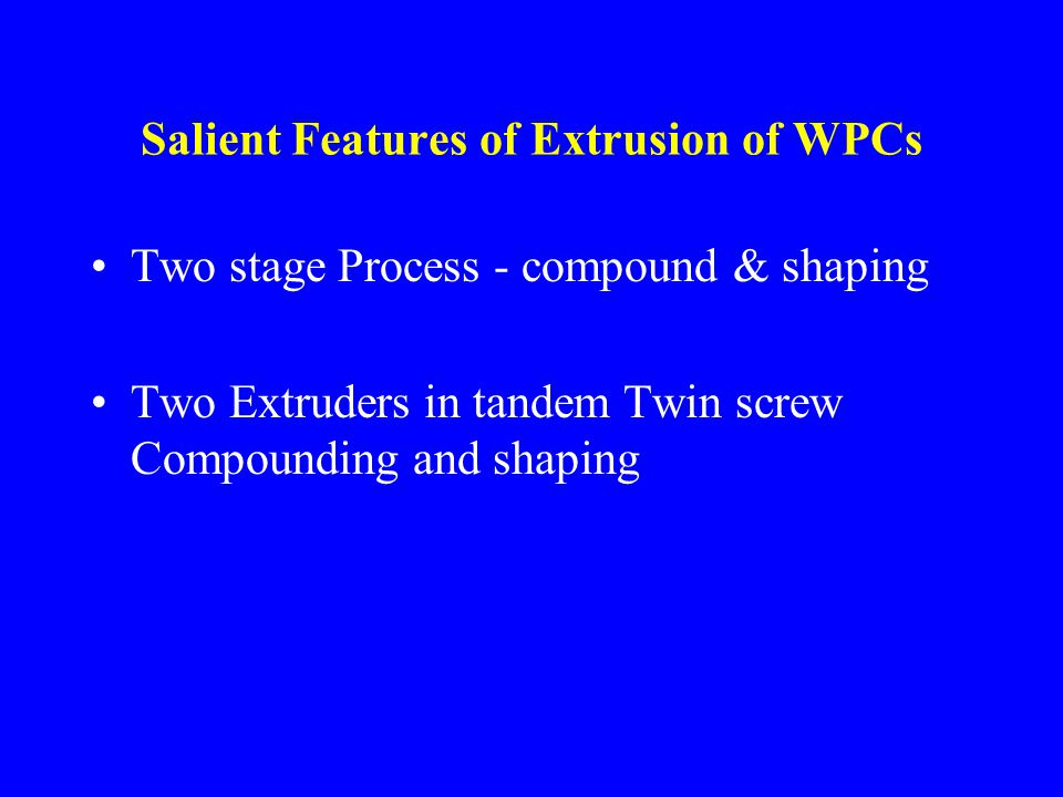 Salient Features of Extrusion of WPCs