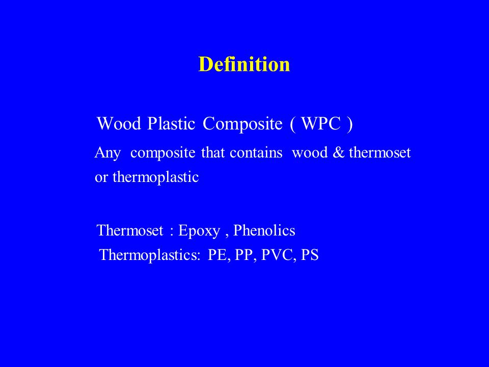 Wood Plastic Composite ( WPC )