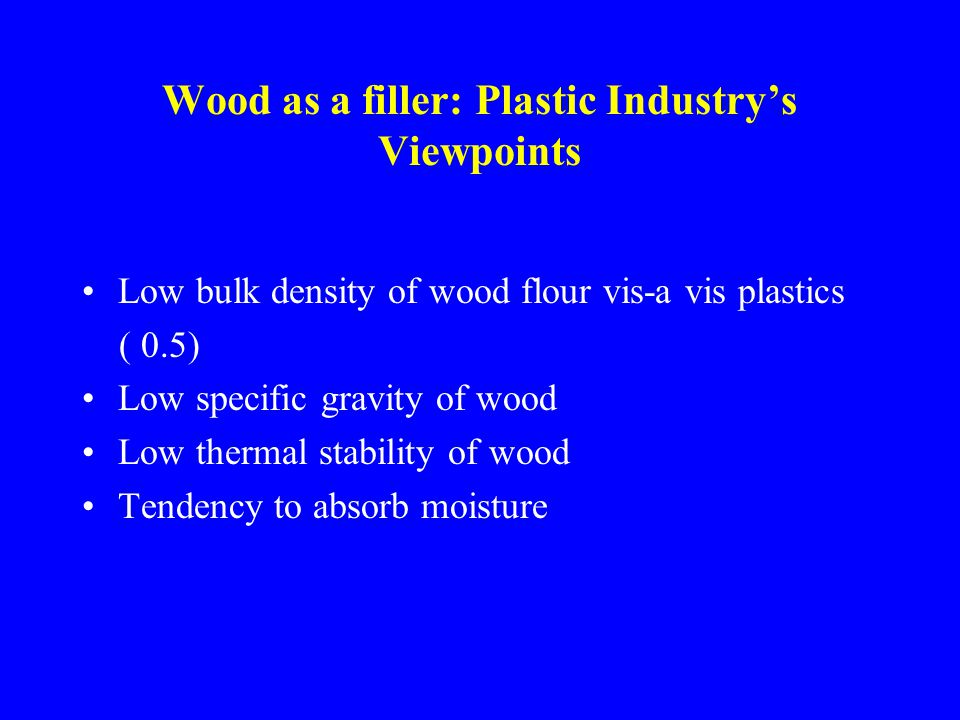 Wood as a filler: Plastic Industry's Viewpoints