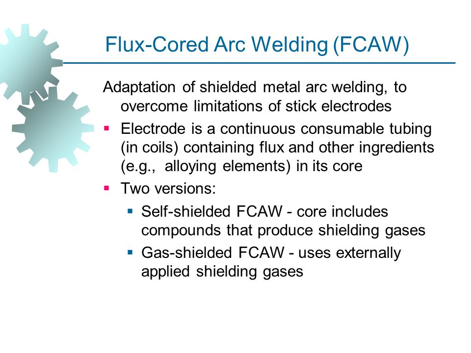 Flux‑Cored Arc Welding (FCAW)