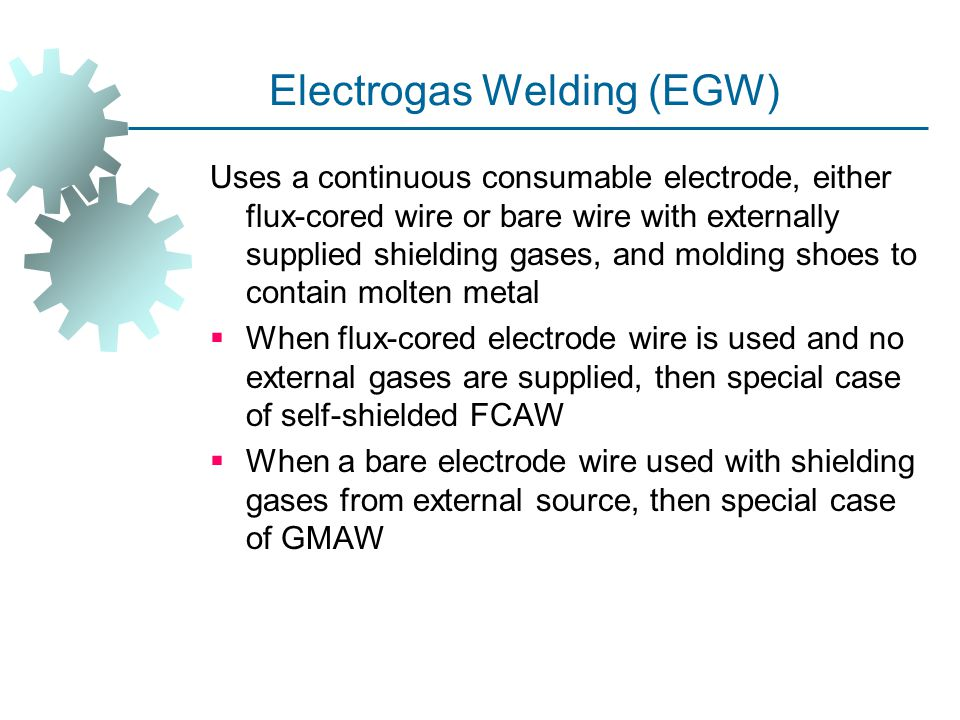 Electrogas Welding (EGW)