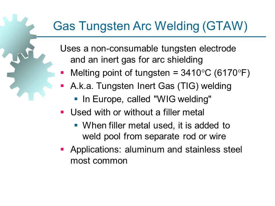 Gas Tungsten Arc Welding (GTAW)