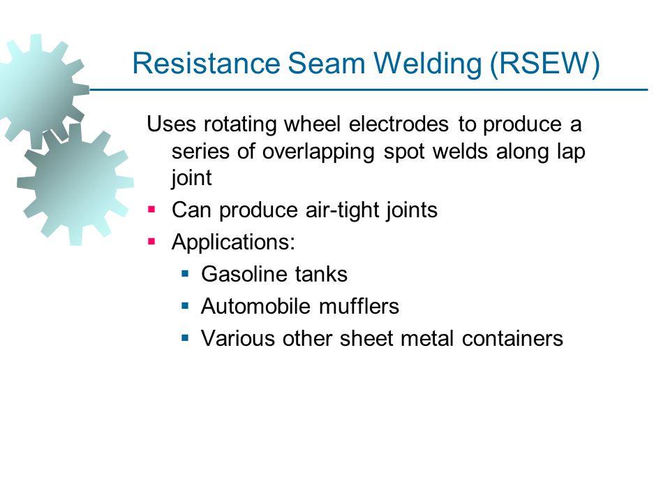 Resistance Seam Welding (RSEW)