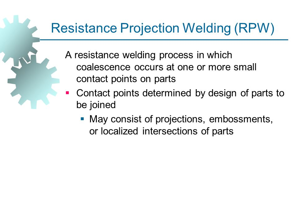 Resistance Projection Welding (RPW)