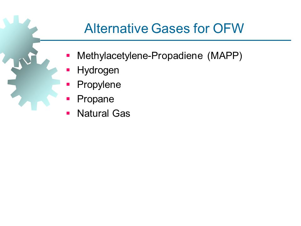 Alternative Gases for OFW