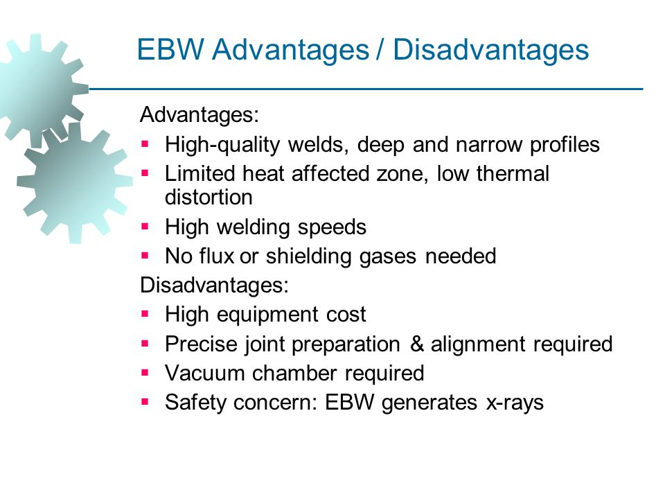 EBW Advantages / Disadvantages