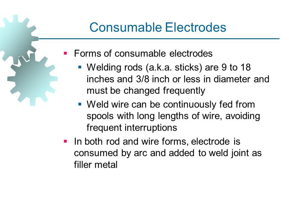Consumable Electrodes