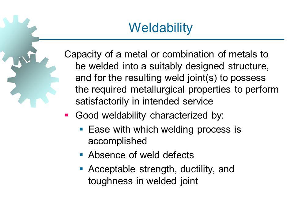 Weldability