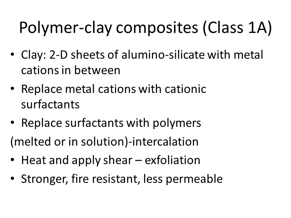 Polymer-clay composites (Class 1A)