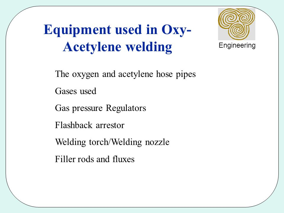 Equipment used in Oxy-Acetylene welding