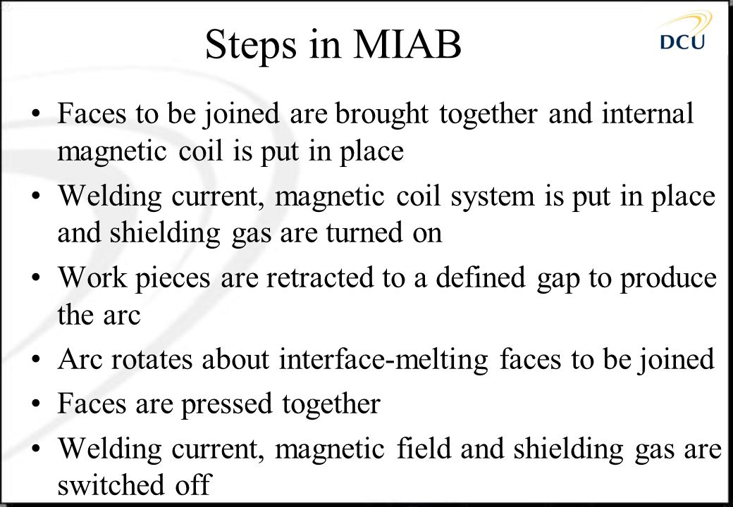 Steps in MIAB Faces to be joined are brought together and internal magnetic coil is put in place.