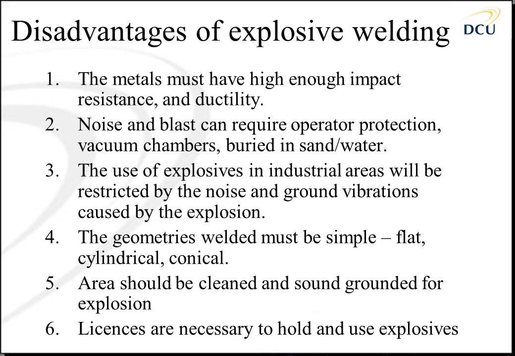 Disadvantages of explosive welding
