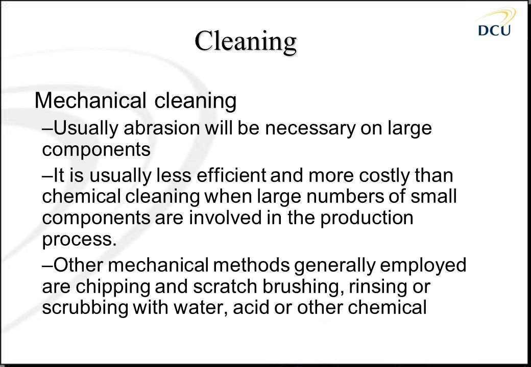Cleaning Mechanical cleaning