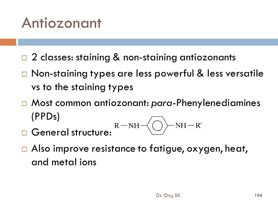Antiozonant 2 classes: staining & non-staining antiozonants