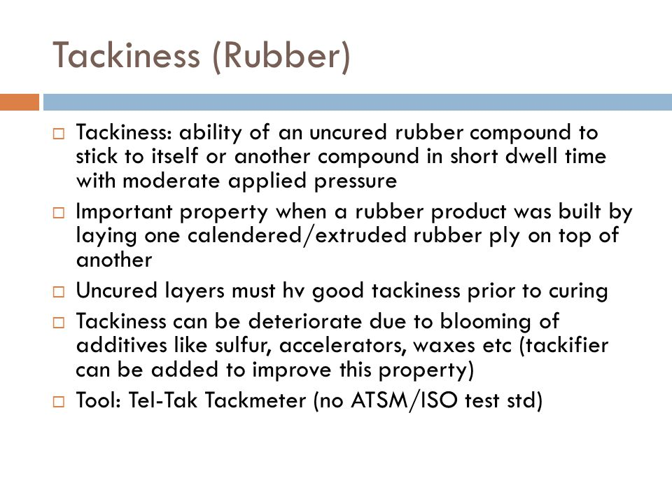 8/16/2012 Tackiness (Rubber)