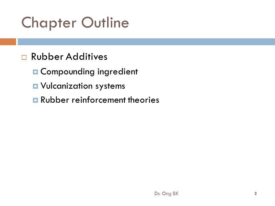 Chapter Outline Rubber Additives Compounding ingredient