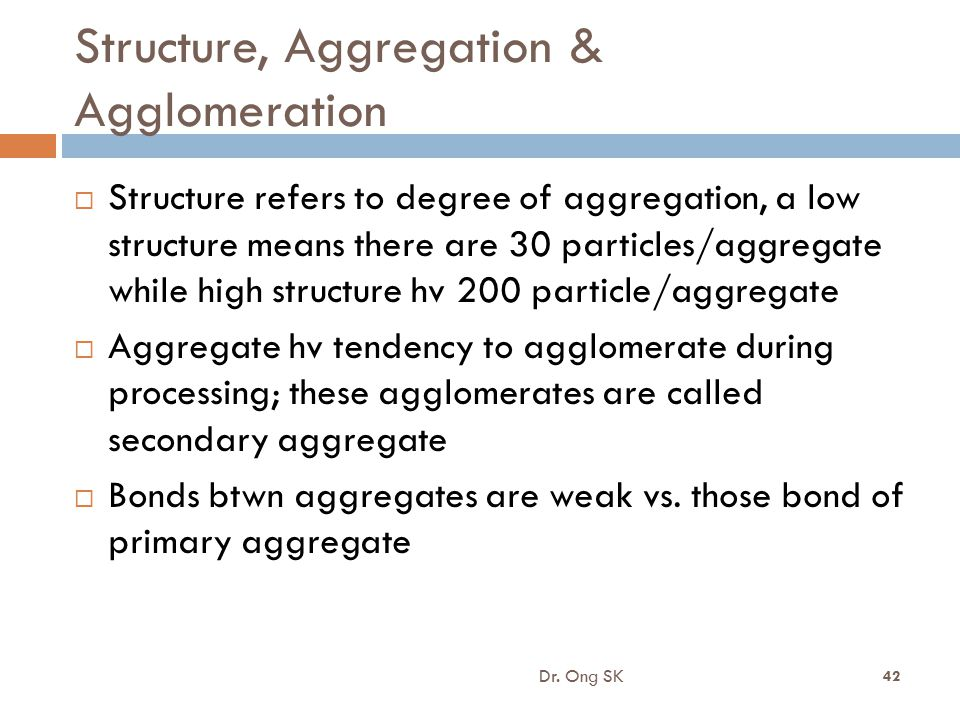 Structure, Aggregation & Agglomeration