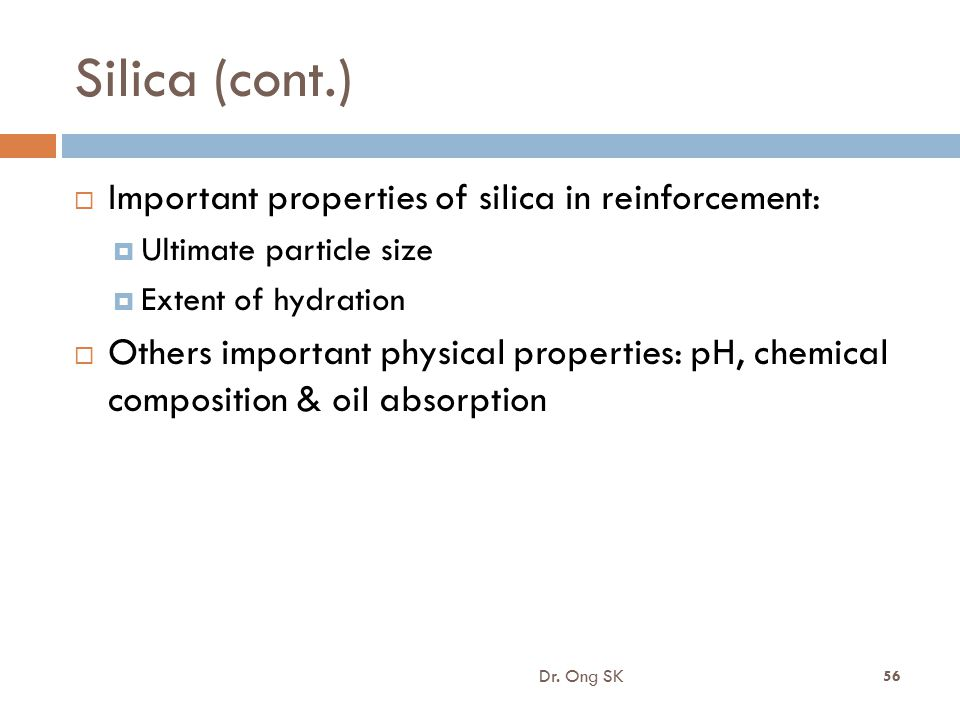 Silica (cont.) Important properties of silica in reinforcement: