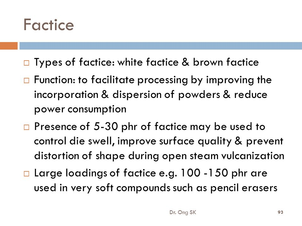 Factice Types of factice: white factice & brown factice