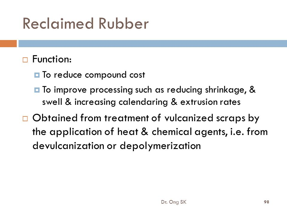 Reclaimed Rubber Function: