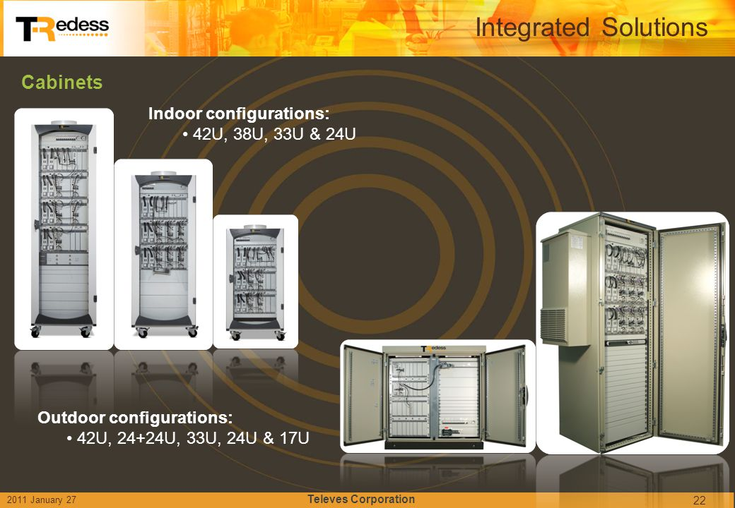 Integrated Solutions Cabinets Indoor configurations:
