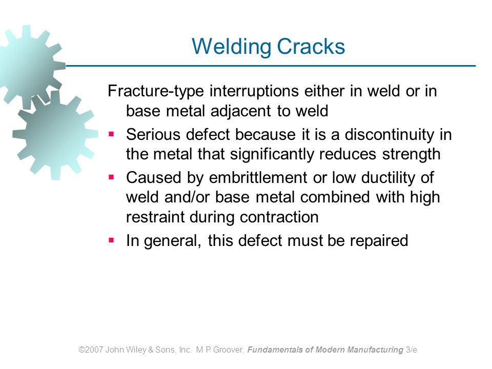 Welding Cracks Fracture‑type interruptions either in weld or in base metal adjacent to weld.