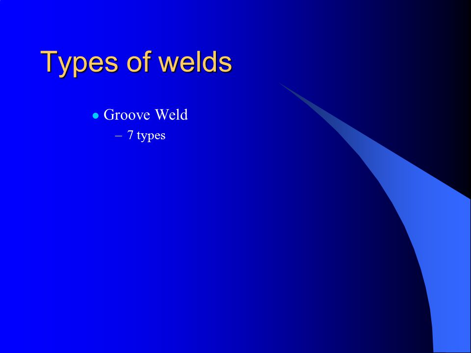 Types of welds Groove Weld 7 types