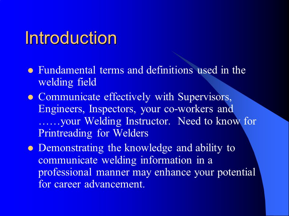 Introduction Fundamental terms and definitions used in the welding field.