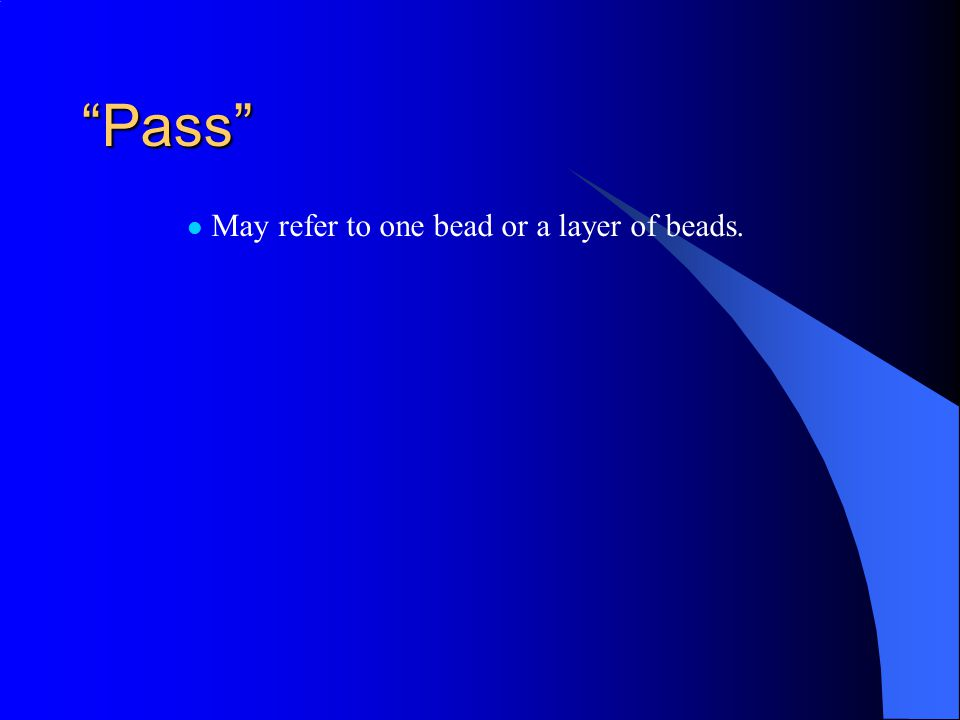 Pass May refer to one bead or a layer of beads.