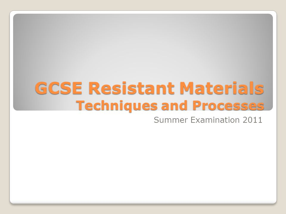 GCSE Resistant Materials Techniques and Processes