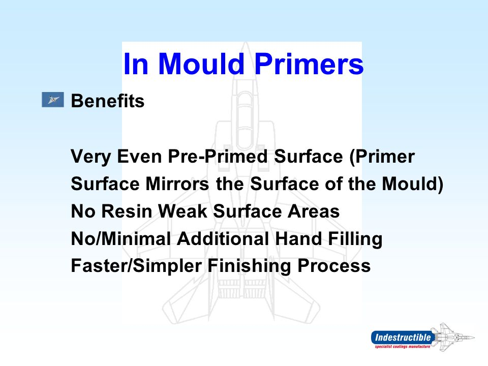 In Mould Primers Benefits Very Even Pre-Primed Surface (Primer