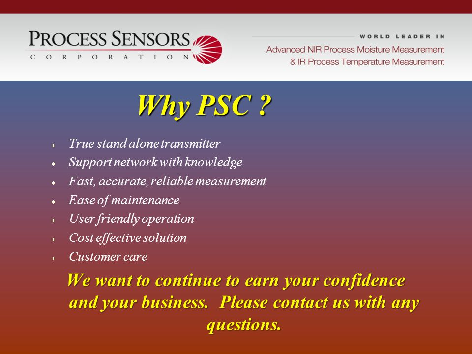 Why PSC True stand alone transmitter. Support network with knowledge. Fast, accurate, reliable measurement.