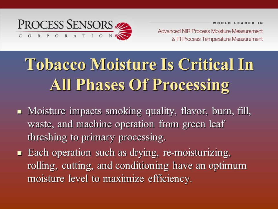 Tobacco Moisture Is Critical In All Phases Of Processing