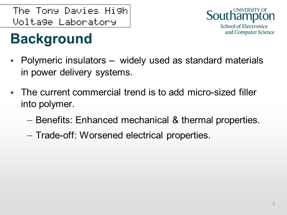 Background Polymeric insulators – widely used as standard materials in power delivery systems.