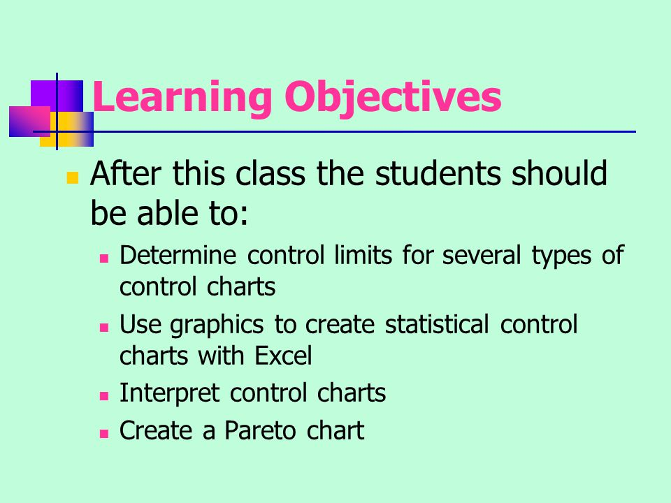Learning Objectives After this class the students should be able to:
