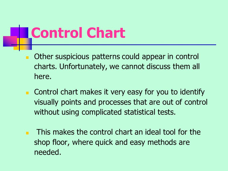 Control Chart Other suspicious patterns could appear in control charts. Unfortunately, we cannot discuss them all here.