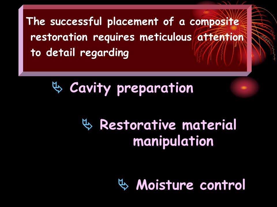  Restorative material manipulation  Moisture control