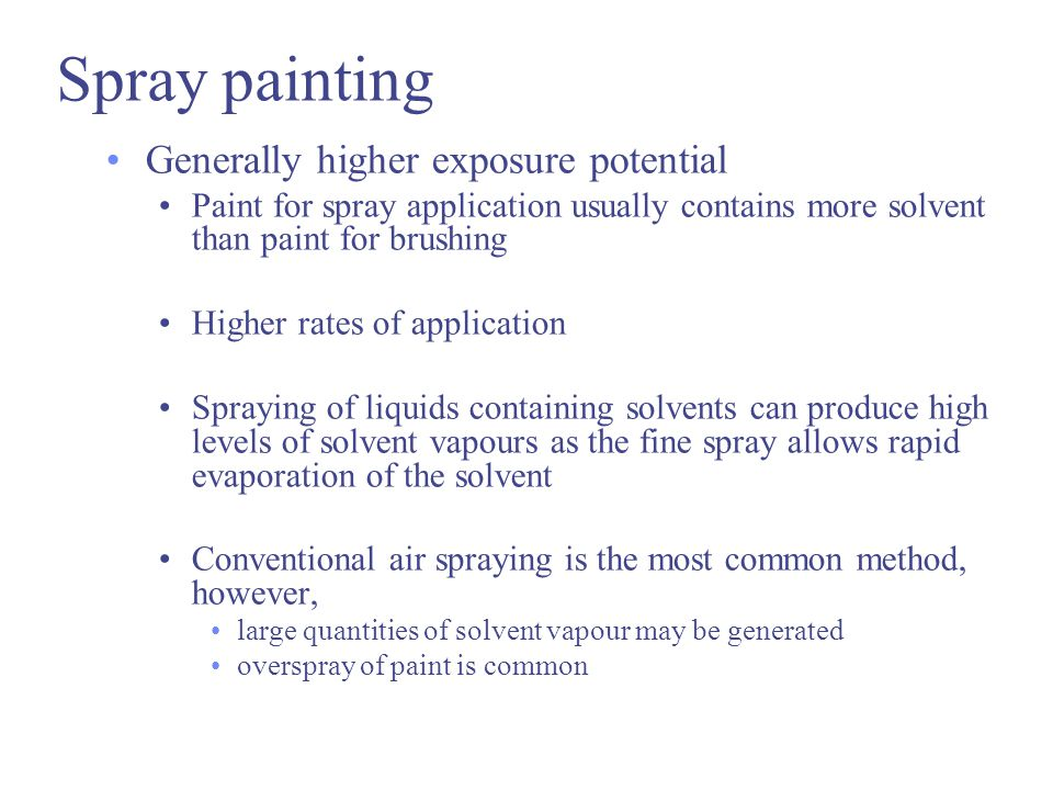 Spray painting Generally higher exposure potential