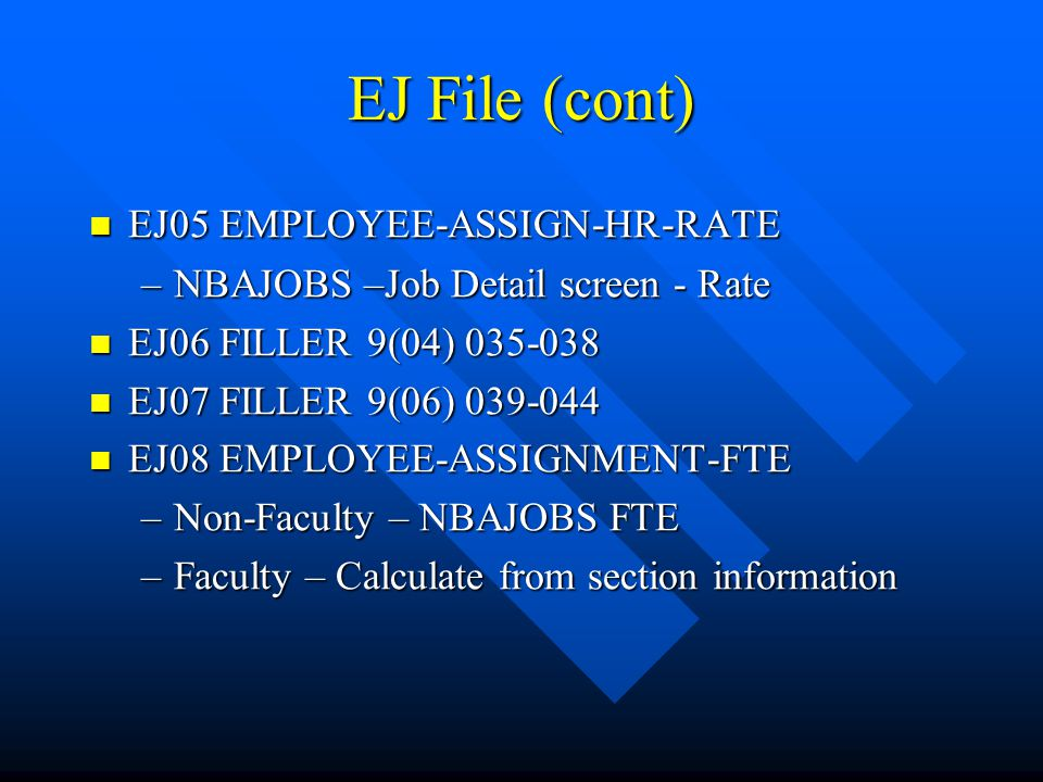 EJ File (cont) EJ05 EMPLOYEE-ASSIGN-HR-RATE