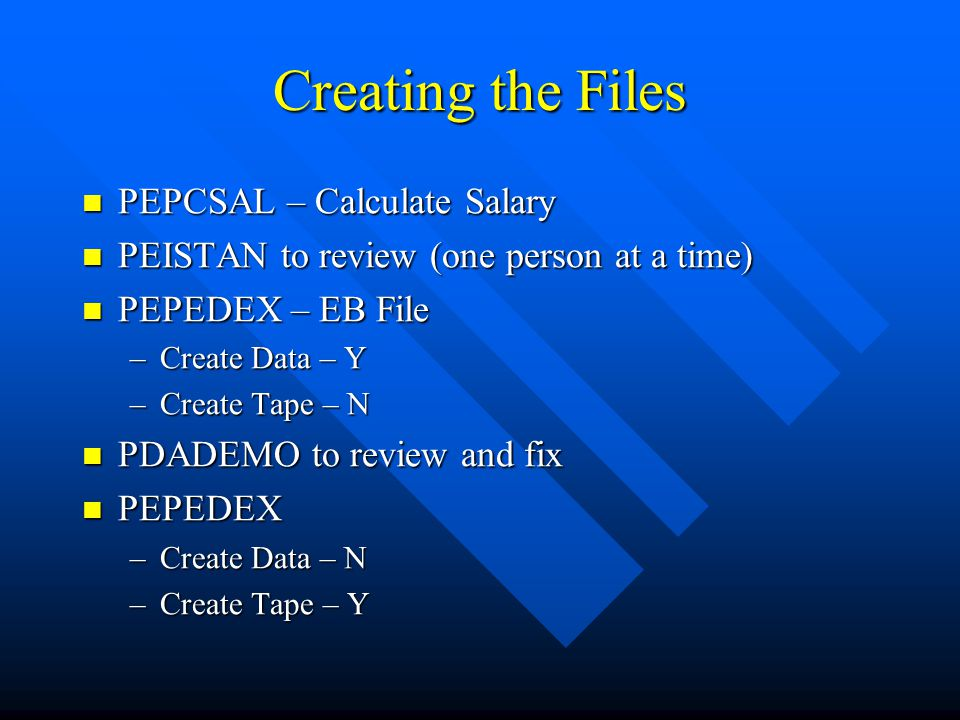 Creating the Files PEPCSAL – Calculate Salary