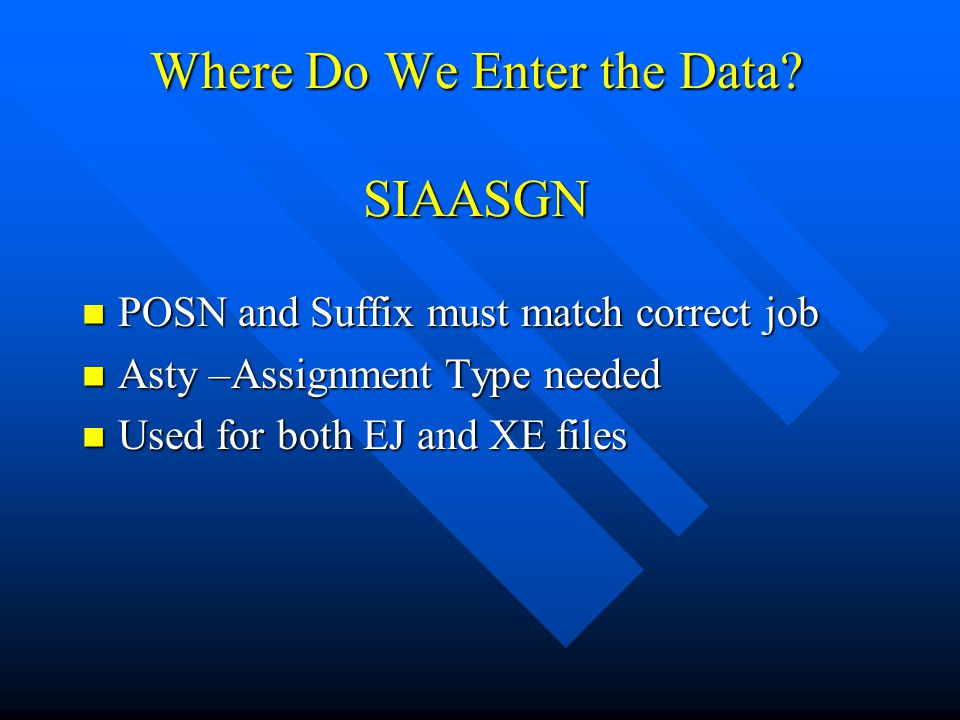 Where Do We Enter the Data SIAASGN