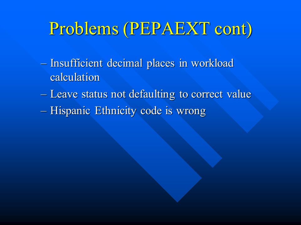 Problems (PEPAEXT cont)